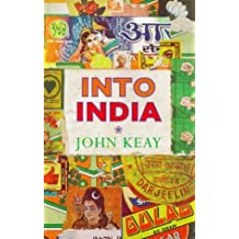 By John Keay Into India (New edition) [Hardcover]