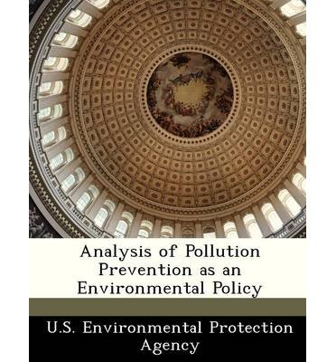 Analysis of Pollution Prevention as an Environmental Policy (Paperback) - Common