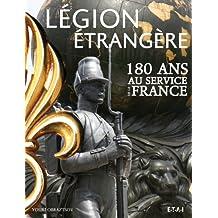 Légion étrangère : 180 ans au service de la France