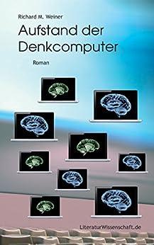 Aufstand der Denkcomputer: Ein Zukunftsroman