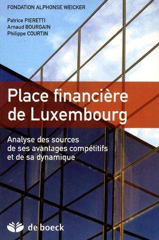 Place financière de Luxembourg : Analyse des sources de ses avantages compétitifs et de sa dynamique