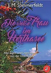 "Die weiße Frau im Herthasee: ""Prinzessin Hertha"""