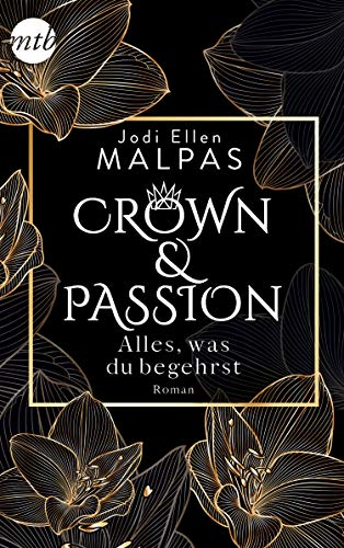 Crown & Passion - Alles, was du begehrst: Der krönende Abschluss des Zweiteilers von [Malpas, Jodi Ellen]