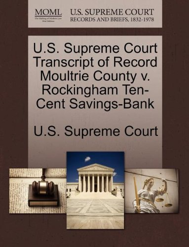 us-supreme-court-transcript-of-record-moultrie-county-v-rockingham-ten-cent-savings-bank