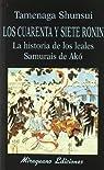 Los Cuarenta y siete Ronin. La historia de los Leales Samurais de Akó par Shunsui