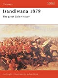 Isandlwana 1879: The great Zulu victory (Campaign)