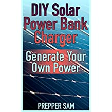 DIY Solar Power Bank Charger: Generate Your Own Power: (Solar Power, Power Generation)