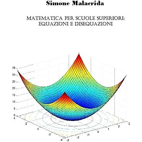 Matematica: equazioni e disequazioni