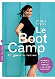 Le BootCamp - Bouger, manger, mincir et ne jamais reprendre !