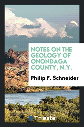 Notes on the Geology of Onondaga County, N.Y.