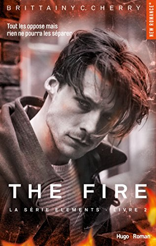The Fire Série The elements Livre 2 par [Cherry, Brittainy c]