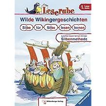 Wilde Wikingergeschichten. Silbe für Silbe lesen lernen (Leserabe mit Mildenberger Silbenmethode)