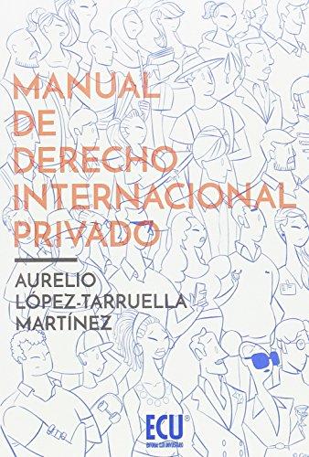Manual de Derecho Internacional Privado. Edición ampliada por Aurelio López-Tarruella Martínez