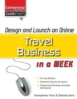 Design and Launch an Online Travel Business in a Week (ClickStart Series) by [Davis, Charlene]