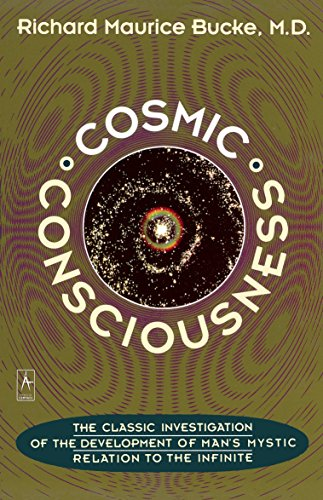 Cosmic Consciousness: A Study in the Evolution of the Human Mind (Arkana S.) por George Acklom