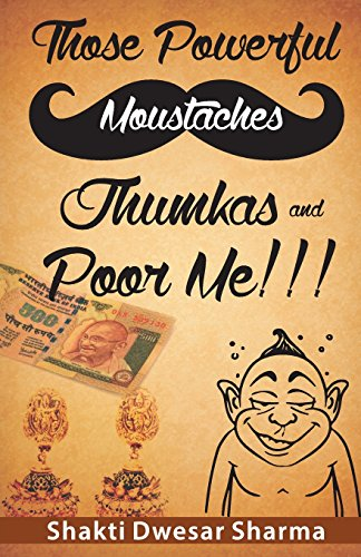 Those Powerful Moustaches Jhumkas and Po