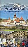 Rumänien - der unbekannte Nachbar: Ethnien - Geschichte - Hintergründe - Probleme - Zusammenhänge - Politik (Tourist in Siebenbürgen) - Manfred Kravatzky