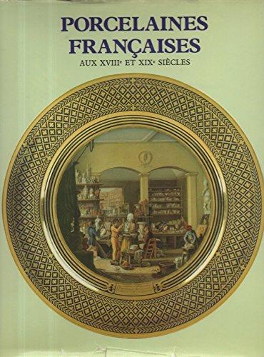 Porcelaine Française aux 18e et 19e Siècles par Patrick Dupont