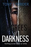Degrees of Darkness by Tony J. Forder