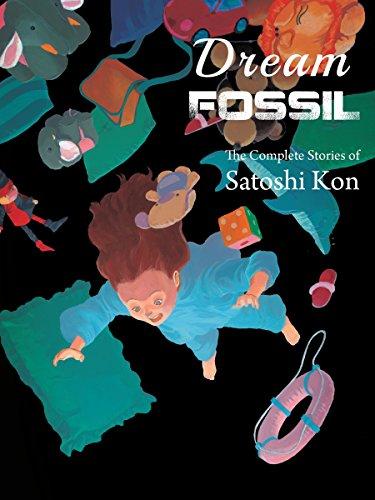 Preisvergleich Produktbild Dream Fossil: The Complete Stories of Satoshi Kon