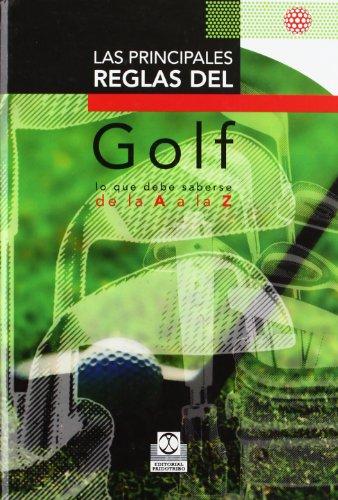 Las Principales Reglas del Golf: Lo Que Debe Saberse de La a la Z (Coleccion DePorte) por Verlag Gmbh Falken