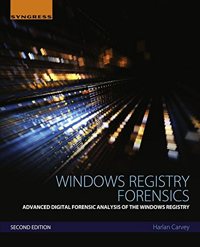 Windows Registry Forensics: Advanced Digital Forensic Analysis of the Windows Registry (English Edition) por Harlan Carvey