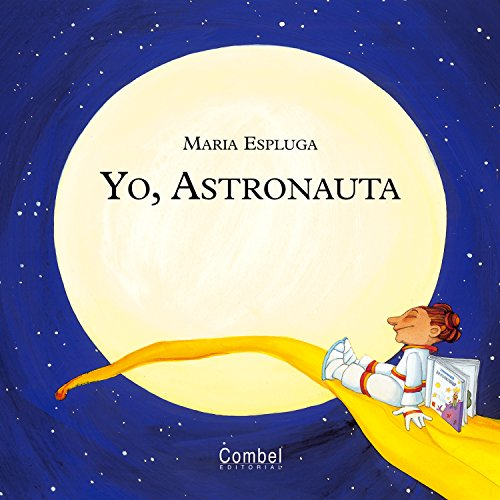 Yo, astronauta (Yo quiero ser) por Maria Espluga Solé