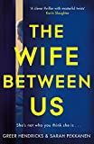 The Wife Between Us: The Gripping Richard & Judy Book Club Pick with a Shocking Twist You Wont See Coming (English Editi