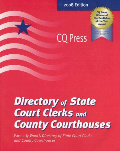 Directory of State Court Clerks & County Courthouses 2008: State Court Clereks-county Courthouses-state Court Web Sites