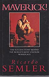 Maverick: The Success Story Behind the World's Most Unusual Workplace by Semler, Ricardo (September 16, 1993) Hardcover