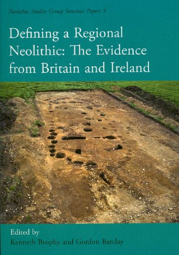 Defining a Regional Neolithic: The Evidence from Britain and Ireland (Neolithic Studies Group Seminar Papers, Band 9) - Barclay Barclay 60