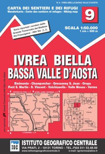 Carta n. 9 Ivrea, Biella e bassa Val d'Aosta 1:50.000. Carta dei sentieri e dei rifugi (Carta. Valli) por Istituto Geografico Centrale
