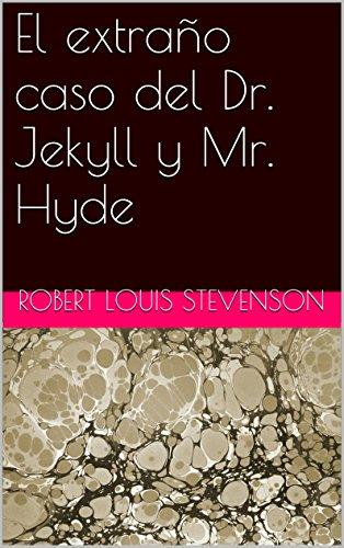 El extraño caso del Dr. Jekyll y Mr. Hyde por Robert Louis Stevenson