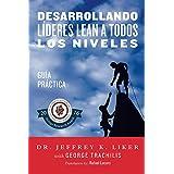 Desarrollando Lideres Lean a Todos Los Niveles: Guia Practica (Spanish Edition)