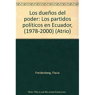 Los dueños del poder: Los partidos políticos en Ecuador, (1978-2000) (Atrio)