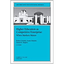 Higher Education as Competetive Enterprise: When Markets Matter (New Directions for Institutional Research) (Paperback) - Common