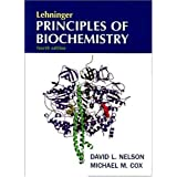 Lehninger Principles of Biochemistry, Fourth Edition 4th edition by David L. Nelson, Michael M. Cox (2004) Hardcover