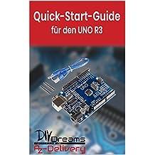 UNO R3 - Der offizielle Quick-Start-Guide von AZ-Delivery! (Arduino, Raspberry Pi und Mikrocontroller)