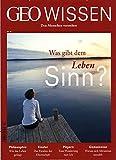 GEO Wissen / GEO Wissen 53/2014 - Was gibt dem Leben Sinn? -