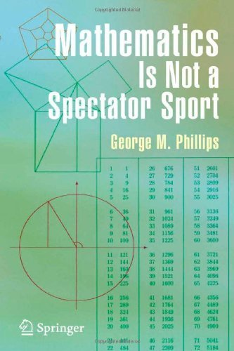 Mathematics Is Not a Spectator Sport by Phillips, George McArtney (2005) Hardcover