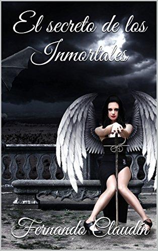 El secreto de los Inmortales (Desafío Inmortal nº 1) por Fernando Claudín
