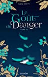 La couleur du mensonge, tome 3 : Le goût du danger par Beaty