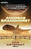 Buchinformationen und Rezensionen zu Das Artefakt: Roman von Andreas Brandhorst