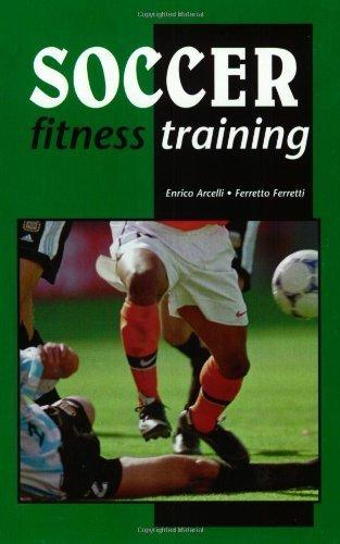 Soccer Fitness Training by Arcelli, Enrico, Ferretti, Ferretto (1999) Paperback
