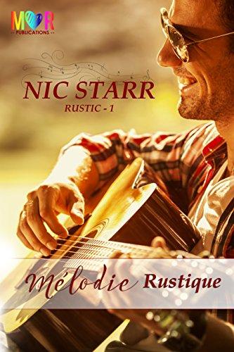 Mélodie Rustique (Rustic t. 1) par [Starr, Nic]