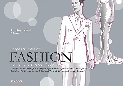 Shapes and Styles of Fashion, Templates for Fashion Design & Bilingual Work of Reference (German / English) by F. Volker Feyerabend (2008-03-01)