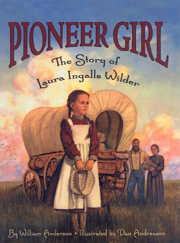 Pioneer Girl: The Story of Laura Ingalls Wilder par William Anderson