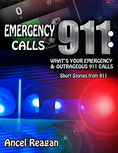 Emergency 911 Calls: What's Your Emergency? - Outrageous 911 Calls