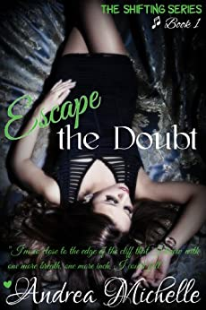 Escape the Doubt (Shifting Book 1) by [Michelle, Andrea]