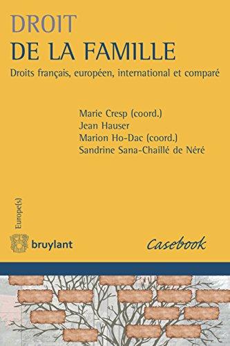 Droit de la famille: Droits français, européen, international et comparé (Europe(s))